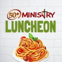 50+ Luncheon