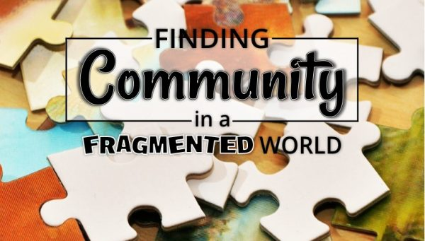 Finding Community in a Fragmented World