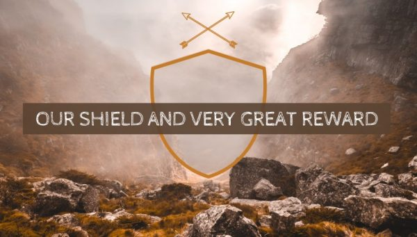 Our Shield and Reward
