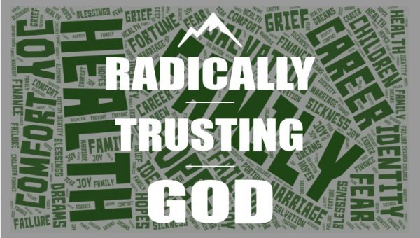 Radically Trusting God