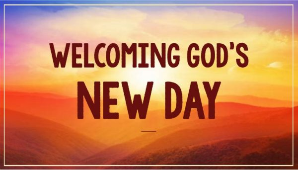 Welcoming God's New Day
